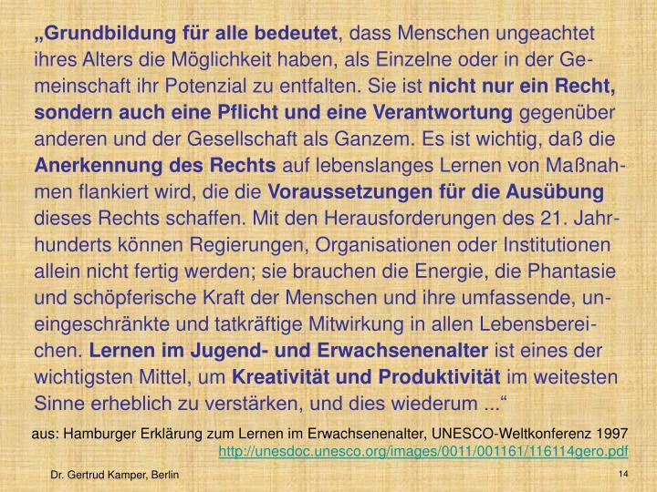 aus: Hamburger Erklärung zum Lernen im Erwachsenenalter, UNESCO-Weltkonferenz 1997