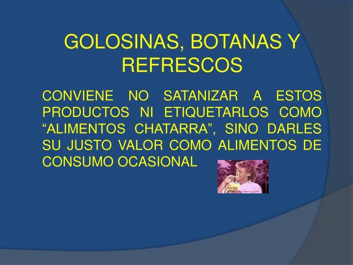 GOLOSINAS, BOTANAS Y REFRESCOS