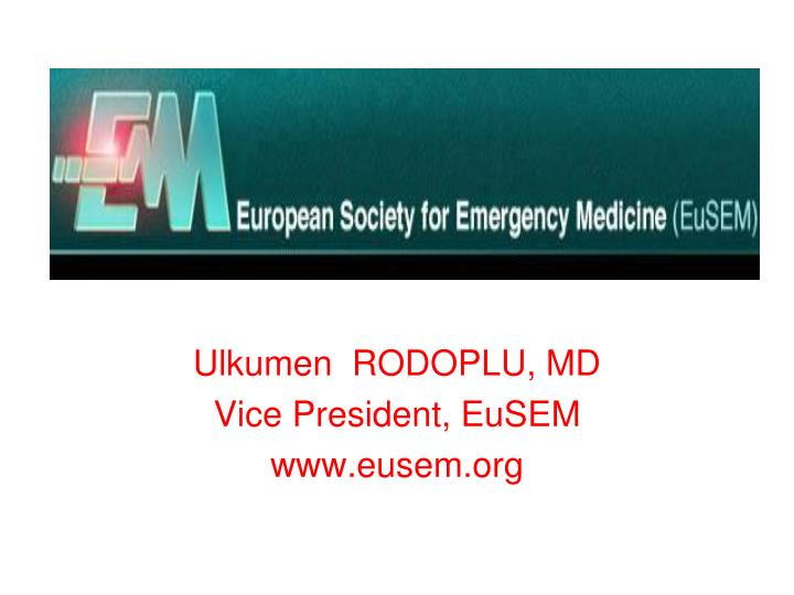 Ulkumen  RODOPLU, MD