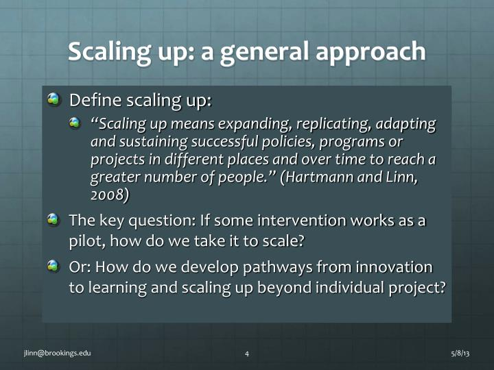 Scaling up: a general approach
