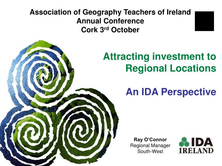 Attracting investment to regional locations an ida perspective