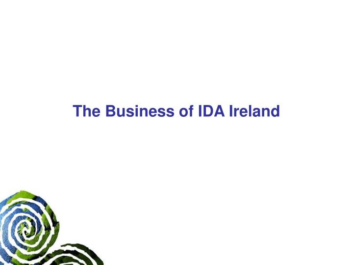 The business of ida ireland