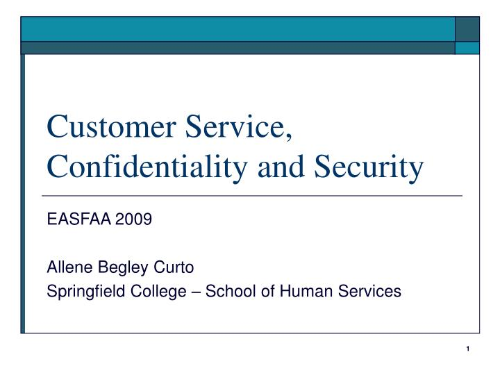Customer service confidentiality and security