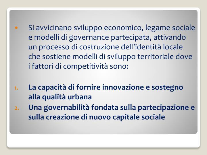 Si avvicinano sviluppo economico, legame sociale e modelli di