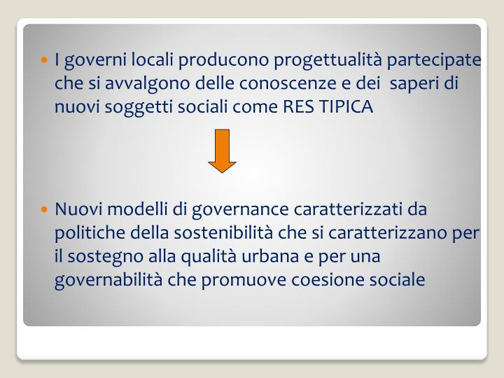 I governi locali producono progettualità partecipate che si avvalgono delle conoscenze e dei