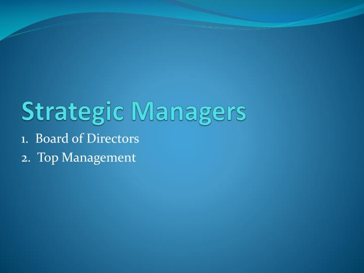 Strategic Managers