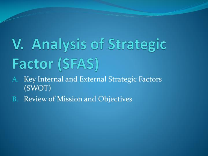 V.  Analysis of Strategic Factor (SFAS)