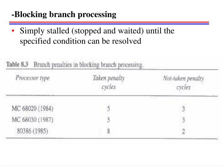 -Blocking branch processing