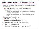 delayed branching performance gain