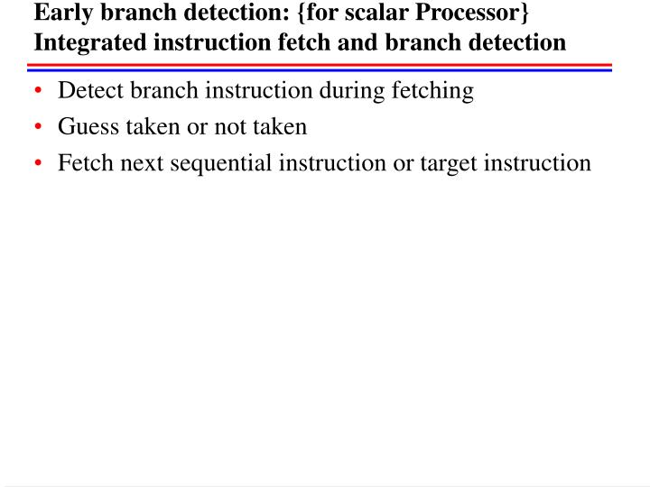 Early branch detection: {for scalar Processor}