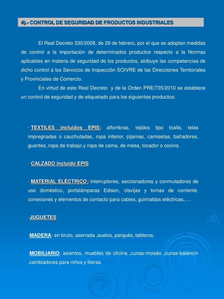 4).- CONTROL DE SEGURIDAD DE PRODUCTOS INDUSTRIALES