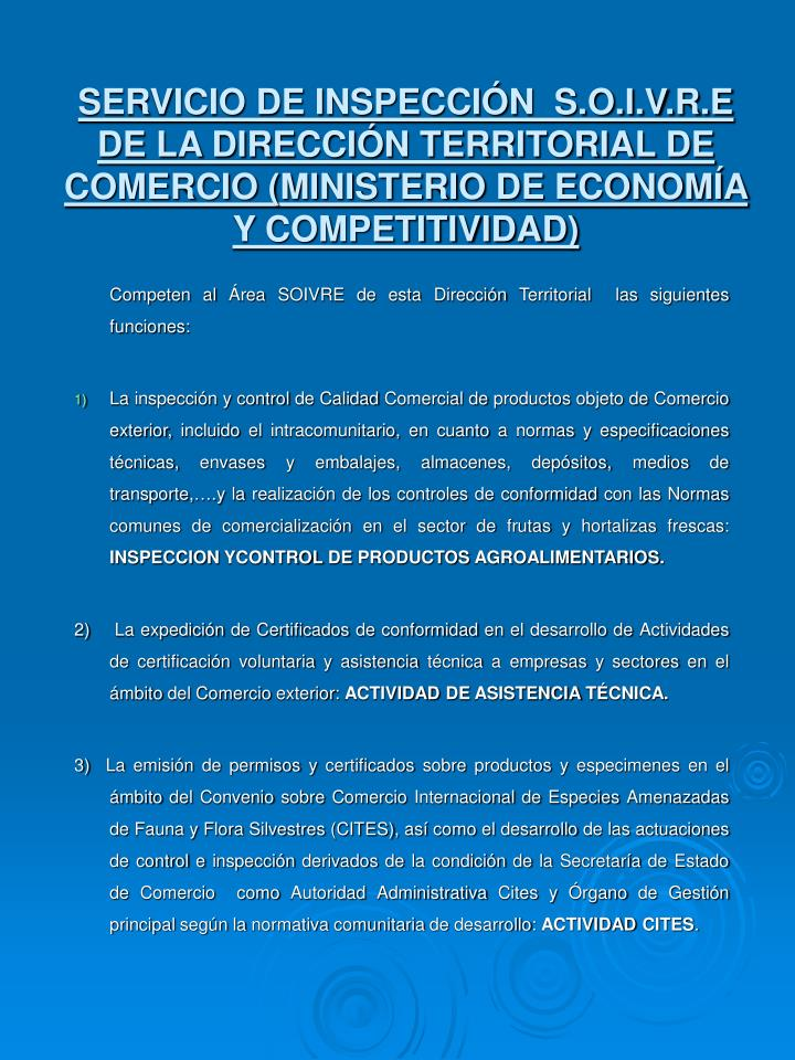 SERVICIO DE INSPECCIN  S.O.I.V.R.E DE LA DIRECCIN TERRITORIAL DE COMERCIO (MINISTERIO DE ECONOMA Y COMPETITIVIDAD)