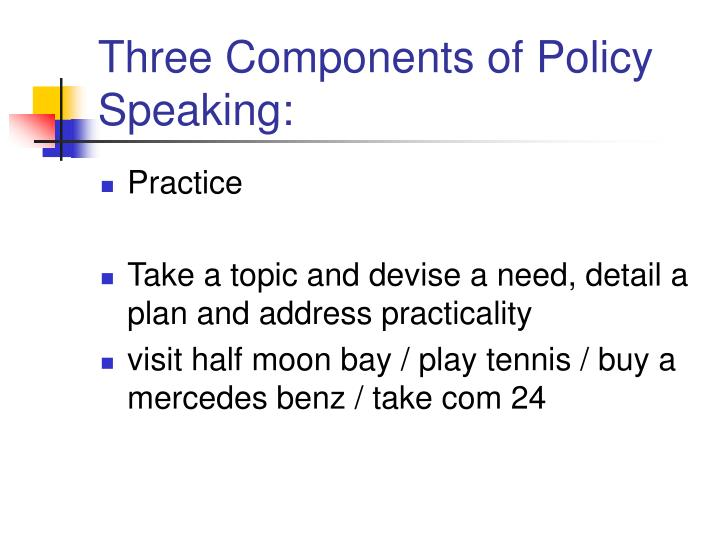 Three Components of Policy Speaking: