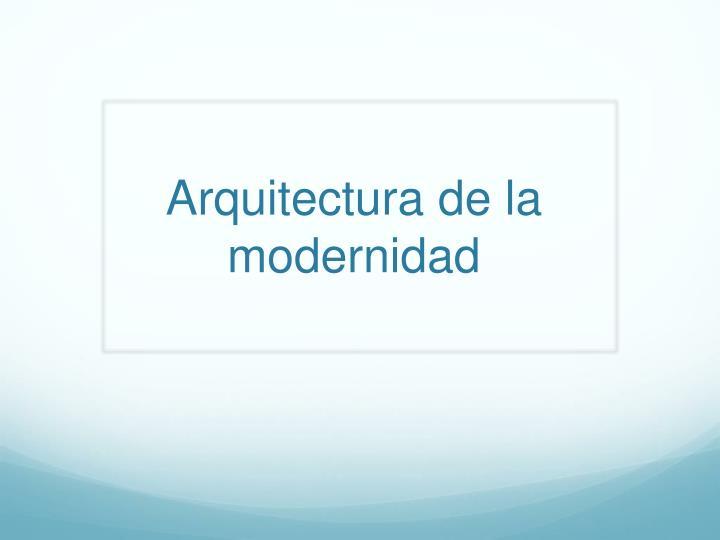 Arquitectura de la modernidad