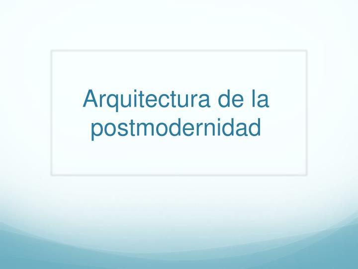 Arquitectura de la postmodernidad