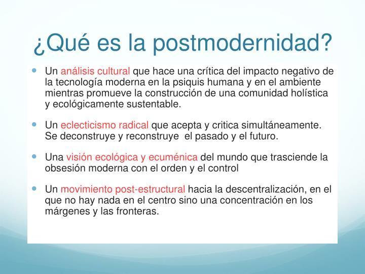 ¿Qué es la postmodernidad?