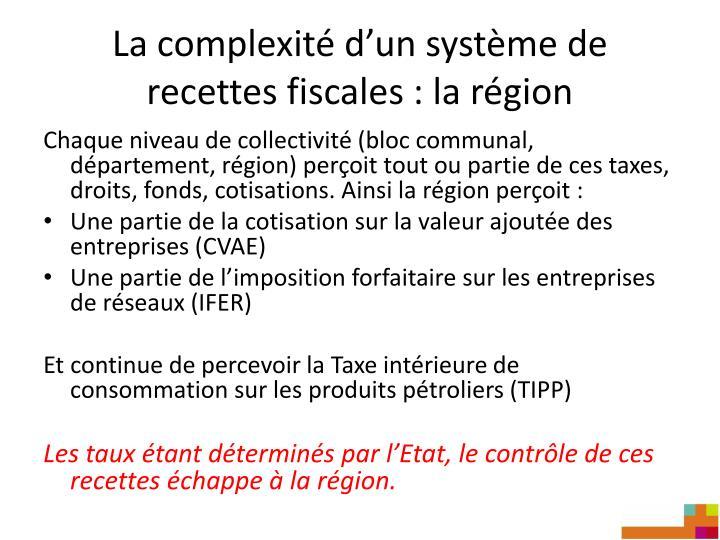 La complexité d'un système de recettes fiscales : la région