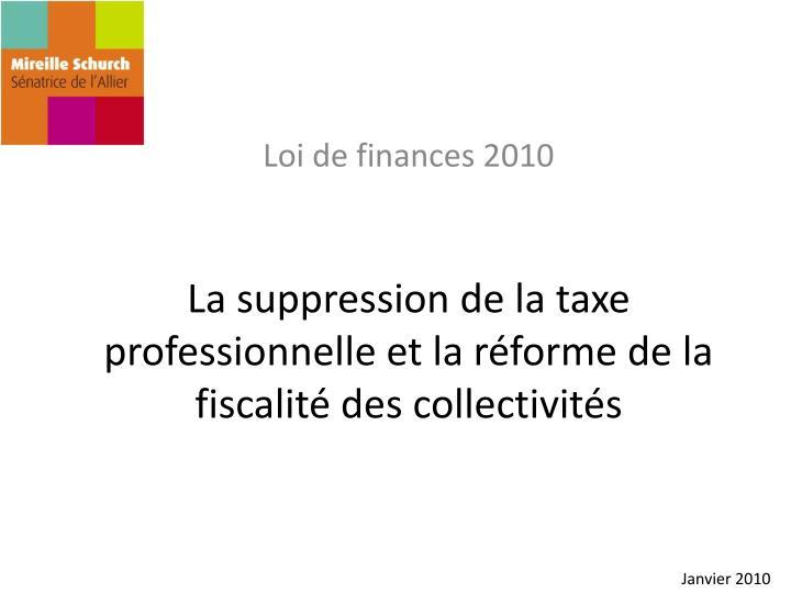 La suppression de la taxe professionnelle et la réforme de la fiscalité des collectivités