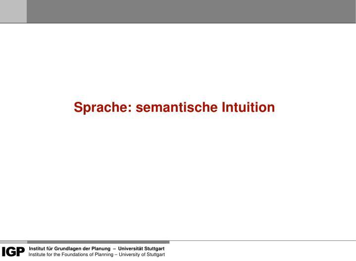 Sprache: semantische Intuition