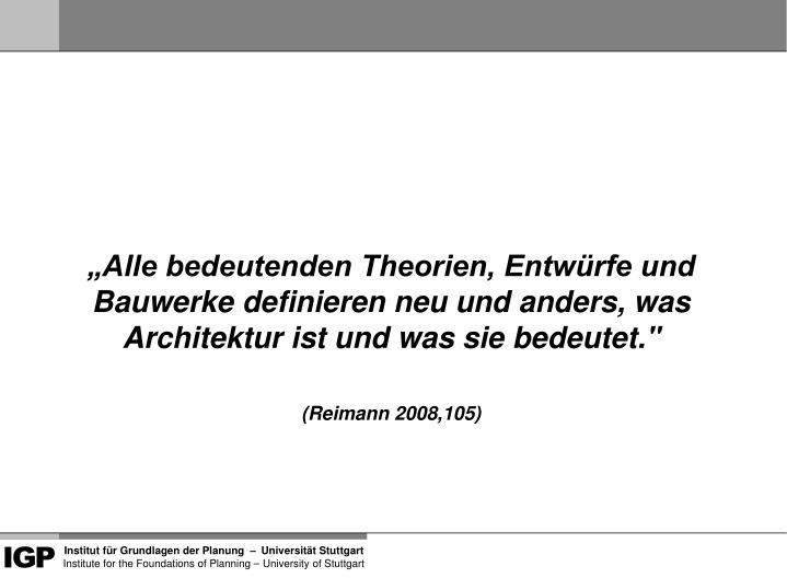 """""""Alle bedeutenden Theorien, Entwürfe und Bauwerke definieren neu und anders, was Architektur ist und was sie bedeutet."""""""