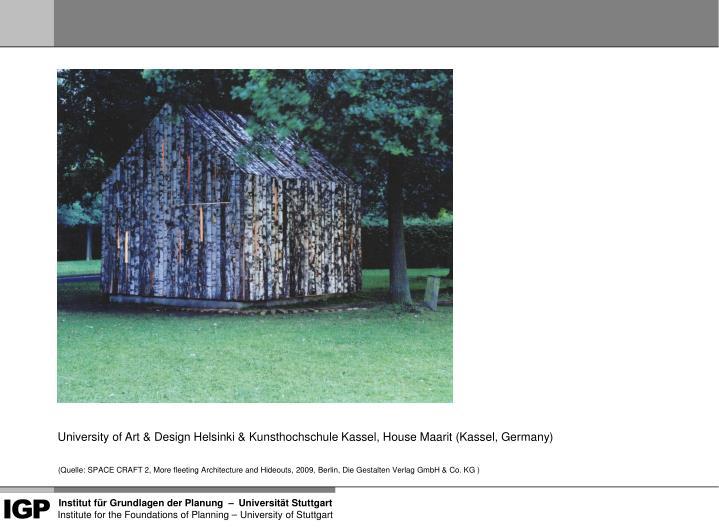 University of Art & Design Helsinki & Kunsthochschule Kassel, House Maarit (Kassel, Germany)