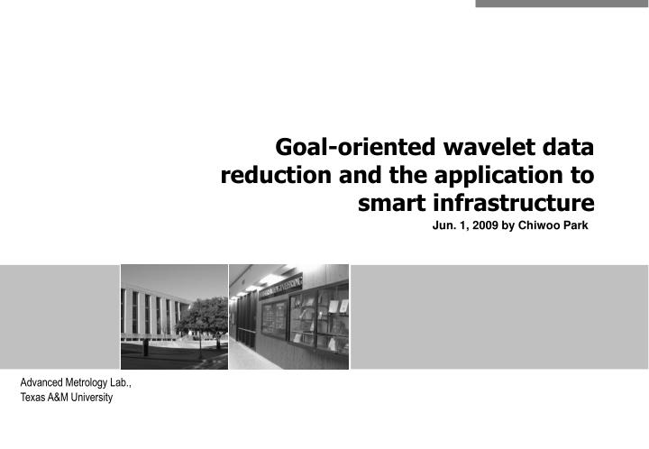 Goal oriented wavelet data reduction and the application to smart infrastructure