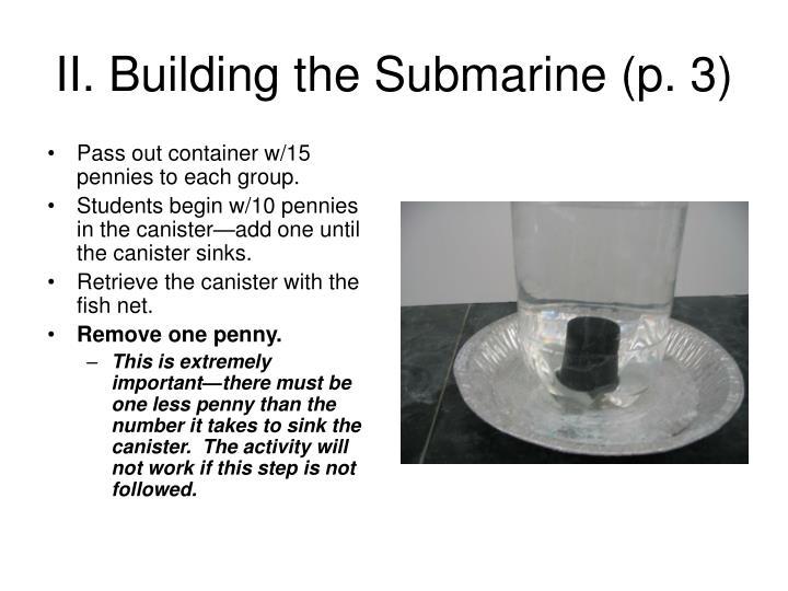 II. Building the Submarine (p. 3)