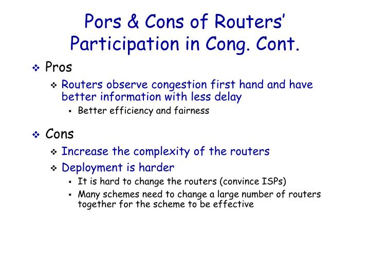 Pors & Cons of Routers' Participation in Cong. Cont.