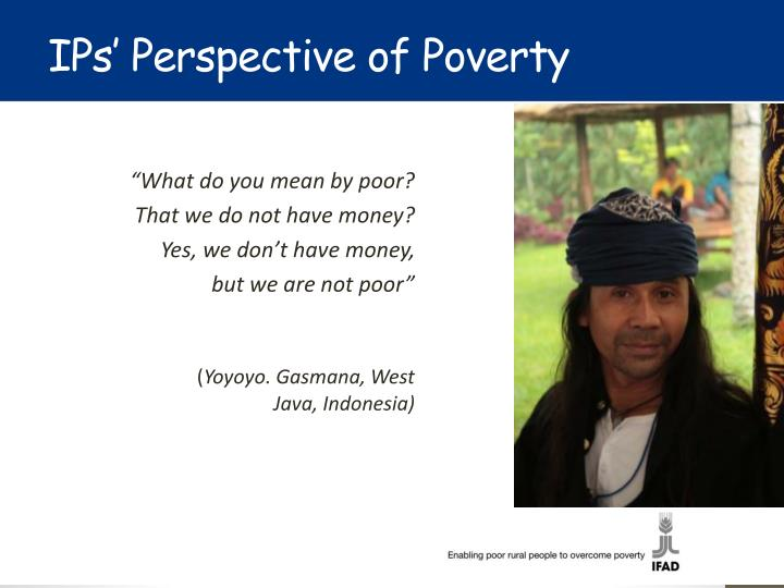 IPs' Perspective of Poverty