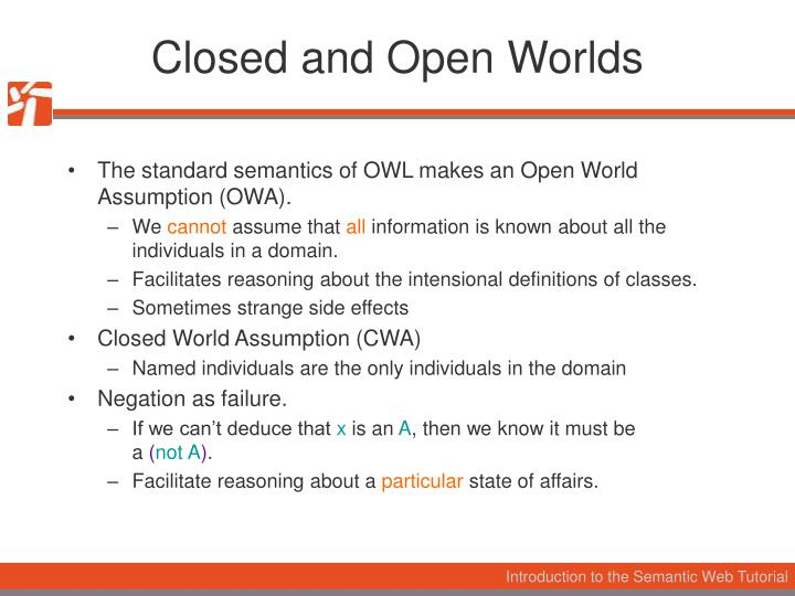 Closed and Open Worlds