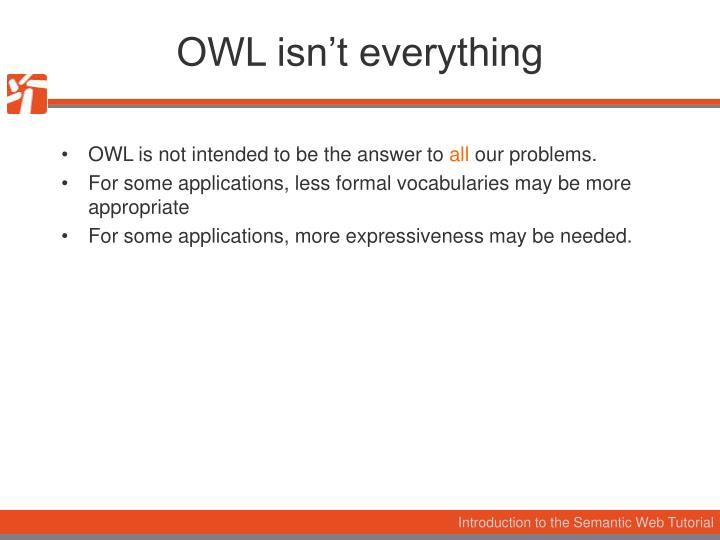 OWL isn't everything