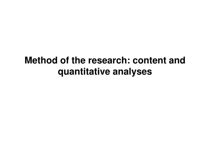 Method of the research: content and quantitative analyses