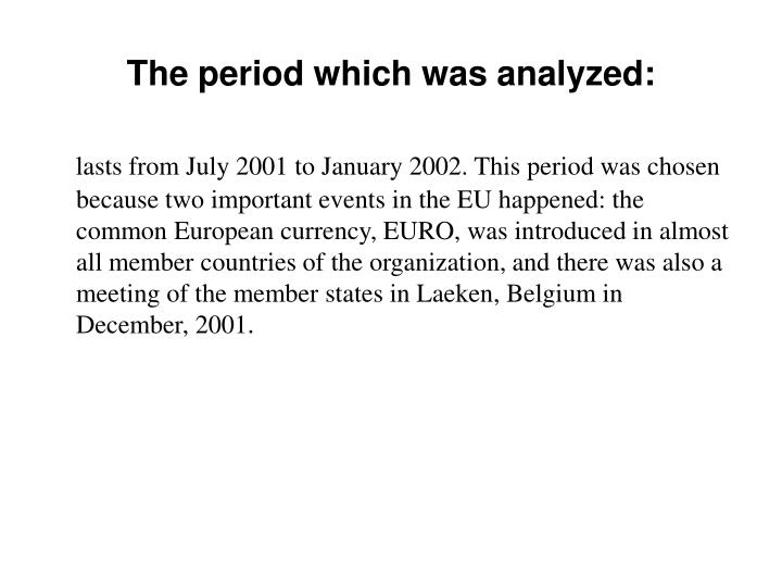 The period which was analyzed