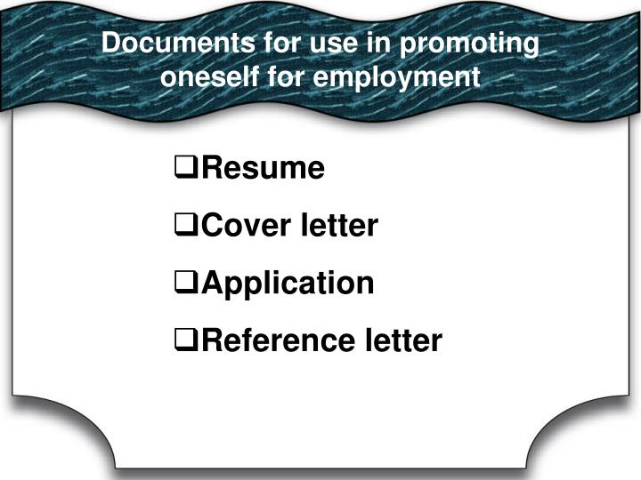 Documents for use in promoting oneself for employment