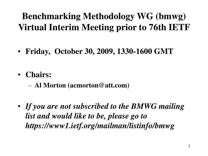 Benchmarking Methodology WG (bmwg)
