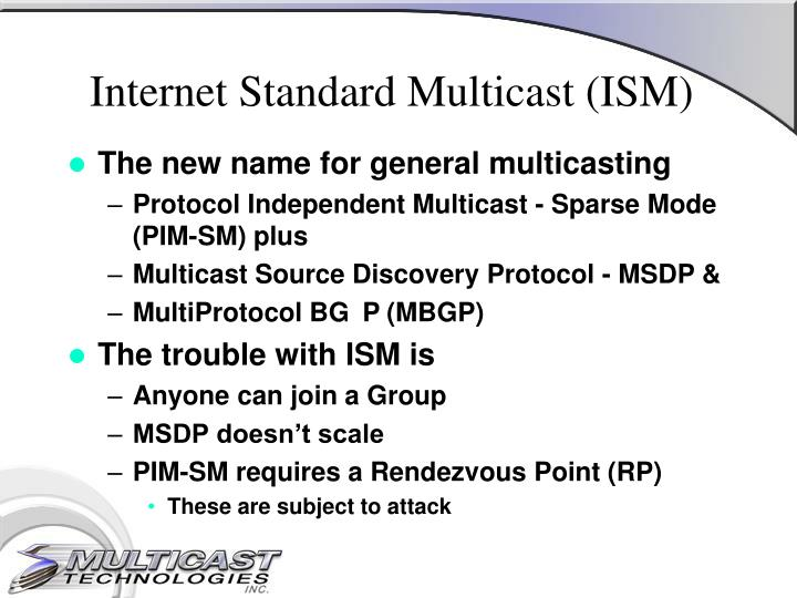 Internet Standard Multicast (ISM)