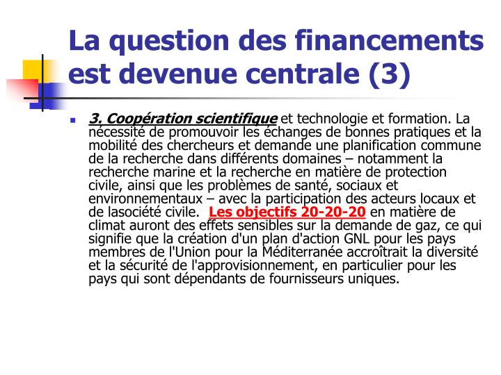 La question des financements est devenue centrale (3)