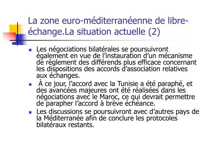 La zone euro-méditerranéenne de libre-échange.La situation actuelle (2)