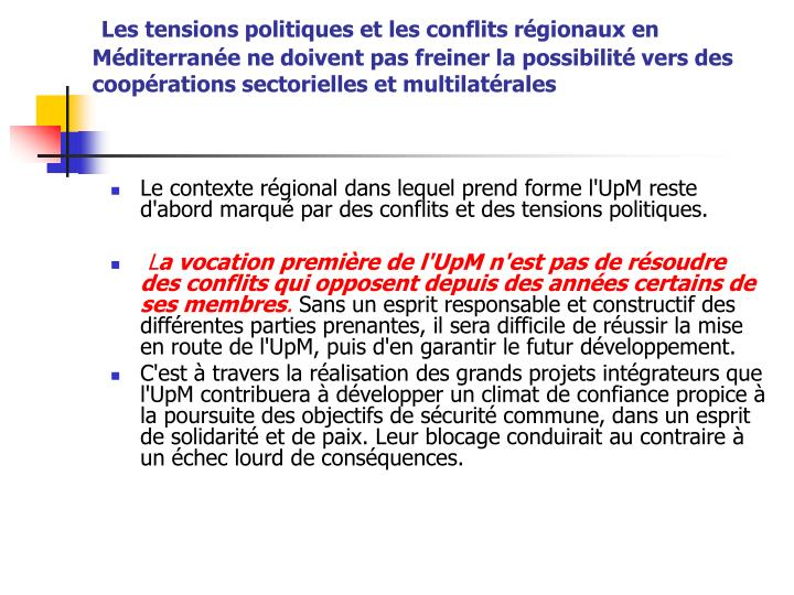 Les tensions politiques et les conflits régionaux en Méditerranée ne doivent pas freiner la possibilité vers des coopérations sectorielles et multilatérales