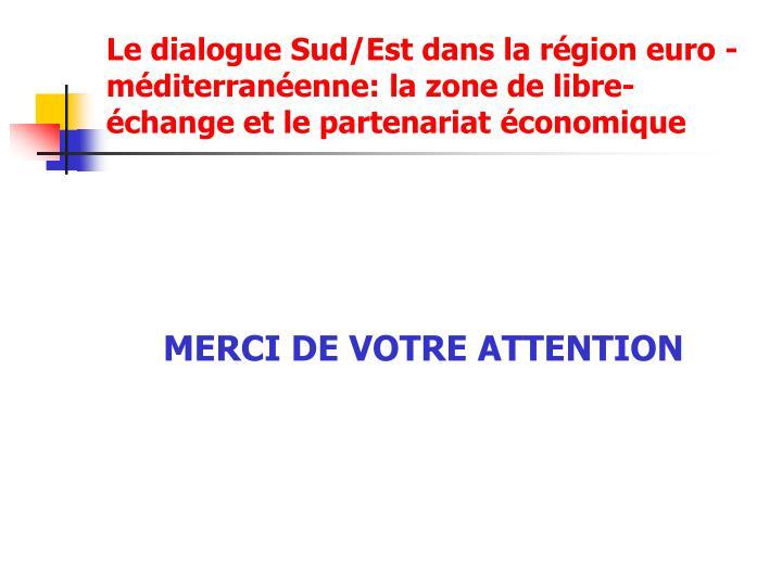 Le dialogue Sud/Est dans la région euro - méditerranéenne: la