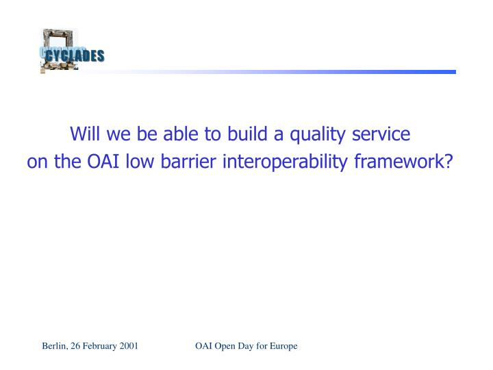 Will we be able to build a quality service