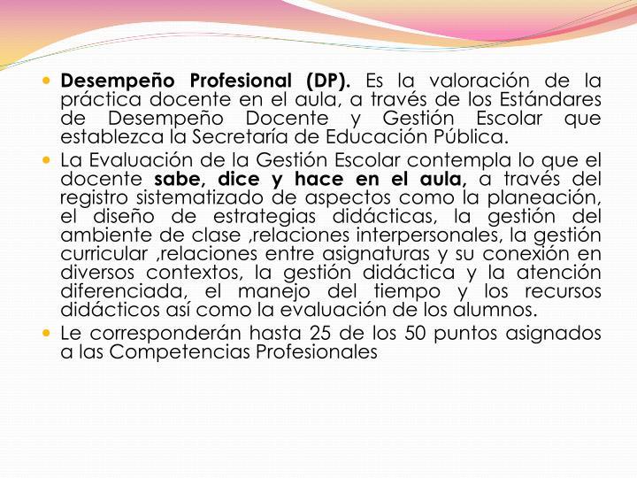 Desempeño Profesional (DP).