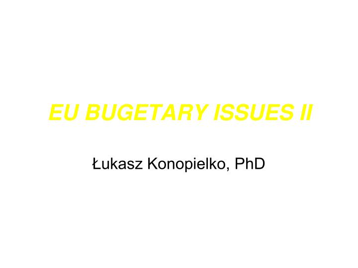Eu bugetary issues ii