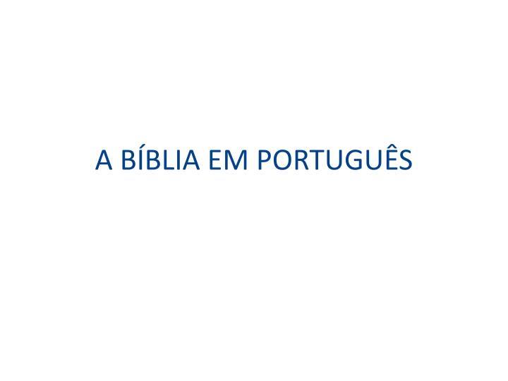 A BÍBLIA EM PORTUGUÊS