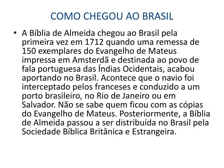 COMO CHEGOU AO BRASIL