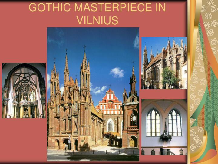 GOTHIC MASTERPIECE IN VILNIUS