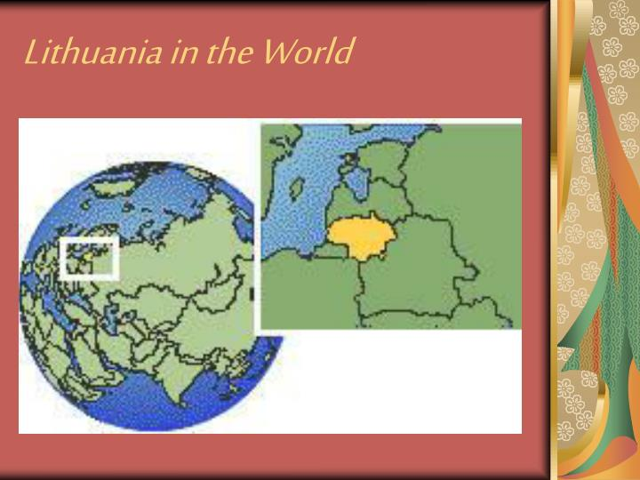 Lithuania in the w orld