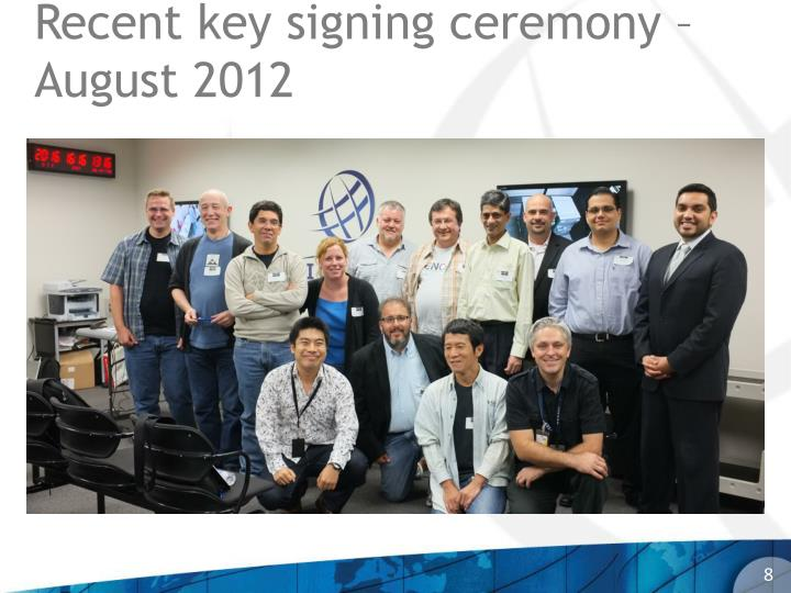 Recent key signing ceremony – August 2012