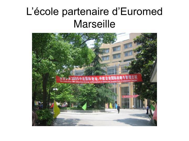 L'école partenaire d'Euromed Marseille