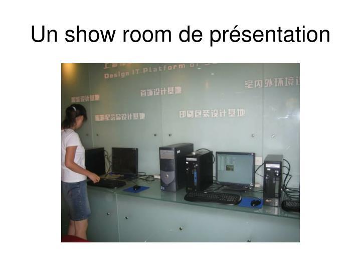 Un show room de présentation